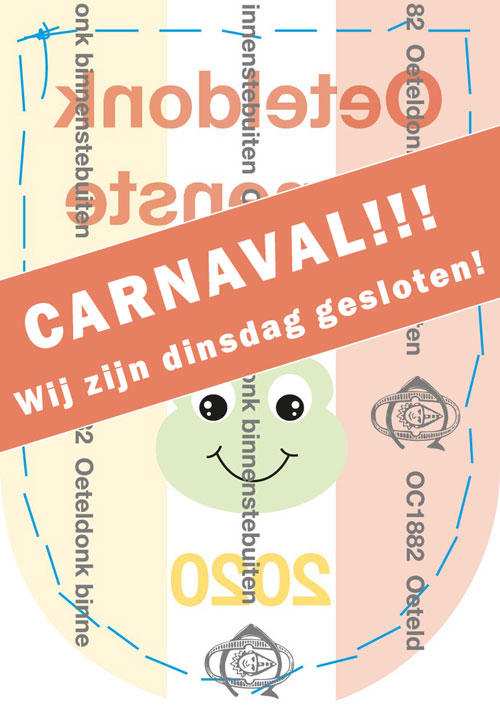 IVM CARNAVAL dinsdag gesloten!